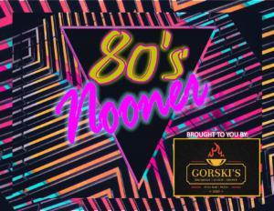 80's Nooner